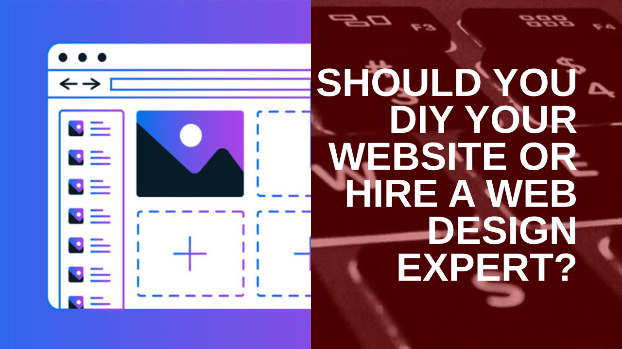 Should You DIY Your Website or Hire a Web Design Expert?