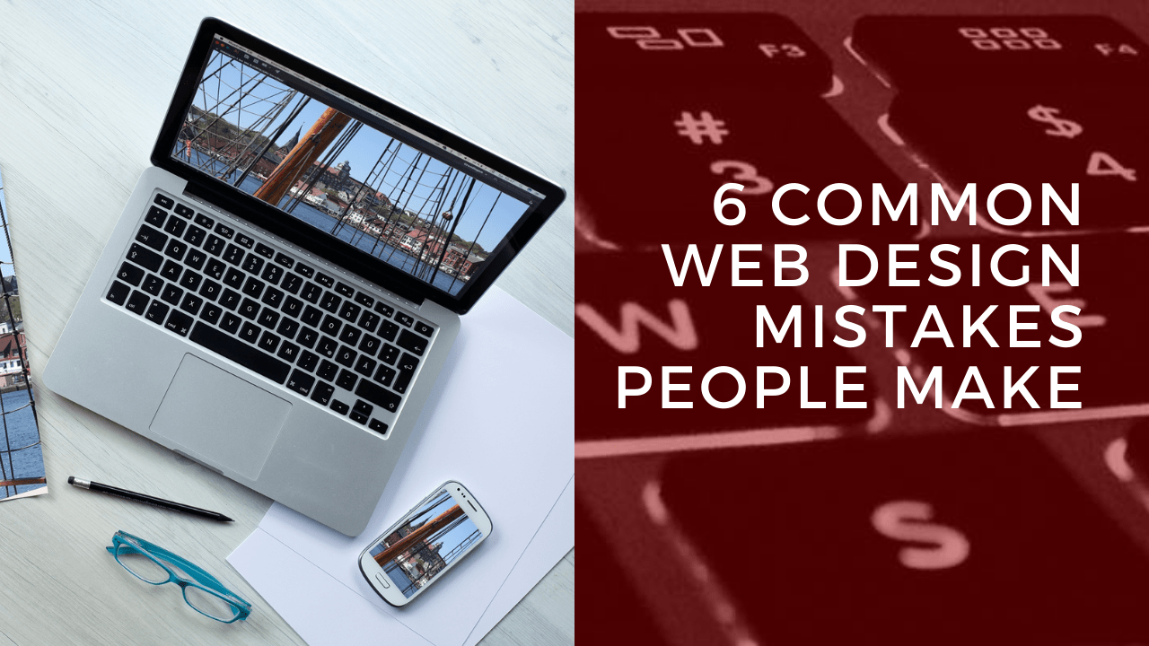 6 Common Web Design Mistakes People Make